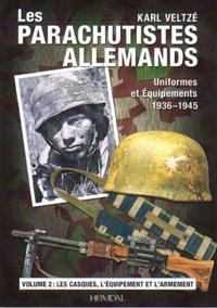 Les parachutistes allemands - Uniformes et équipements, 1936-1945 - Volume 2, Les casques, léquipement et larmement.pdf