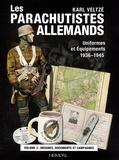 Karl Veltzé - Les parachutistes allemands, uniformes et équipements 1936-1945 - Volume 3, Insignes, documents et campagnes.