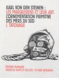 Karl von den Steinen - Les Marquisiens et leur art - Tome 1, Le tatouage.