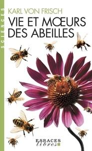Karl von Frisch - Vie et moeurs des abeilles.