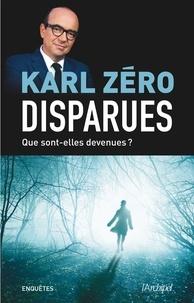 Karl Zéro - Disparues - Que sont-elles devenues ?.