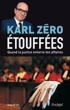 Karl Zéro - Etouffées, quand la justice enterre les affaires.