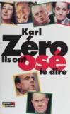 Karl Zéro - Ils ont osé le dire.