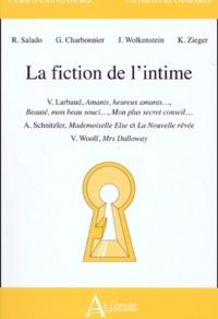 Karl Zieger et Régis Salado - La fiction de l'intime. - Larbaud, Schnitzler, Woolf.