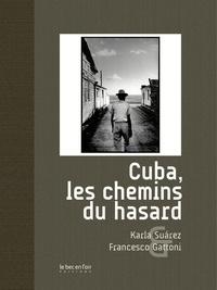 Karla Suarez et Francesco Gattoni - Cuba, les chemins du hasard.
