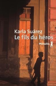 Karla Suarez - Le fils du héros.