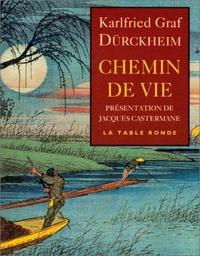 Karlfried Graf Dürckheim - Chemin de vie.