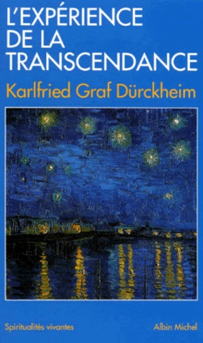 Karlfried Graf Dürckheim - L'expérience de la transcendance.