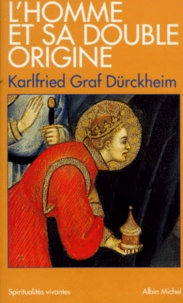 Karlfried Graf Dürckheim - L'homme et sa double origine.