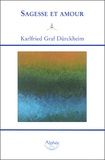 Karlfried Graf Dürkheim - Sagesse et amour - Méditations quotidiennes.