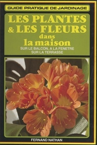 Karlheinz Jacobi et  Collectif - Les plantes et les fleurs dans la maison.