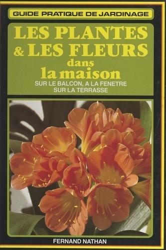 Les plantes et les fleurs dans la maison