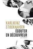 Karlheinz Stockhausen - Ecouter en découvreur.