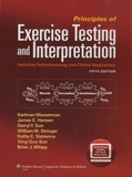 Karlman Wasserman - Principles of Exercice Testing and Interpretation - Including Pathophysiology and Clinical Applications.