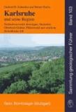 Karlsruhe und seine Region - Nordschwarzwald, Kraichgau, Neckartal, südlicher Odenwald, Oberrhein-Graben, Pfälzerwald und westliche Schwäbische Alb.