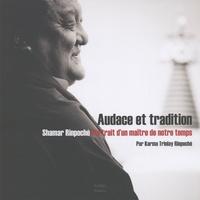 Audace et tradition - Shamar Rinpoché - Portrait dun maître de notre temps.pdf