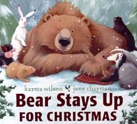 Karma Wilson et Jane Chapman - Bear Stays Up for Christmas.