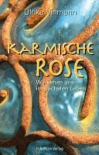 Karmische Rose - Wir sehen uns im nächsten Leben.