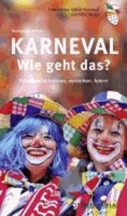 Karneval - Wie geht das? - Fastelovend kennen, verstehen, feiern.