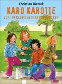 Karo Karotte. Zoff im Club der starken Mädchen.