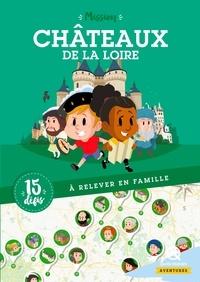 Mission Châteaux de la Loire- 15 défis à relever en famille - Karol Alhaire pdf epub