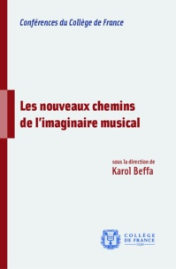 Karol Beffa - Les nouveaux chemins de l'imaginaire musical.