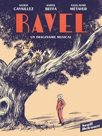 Karol Beffa et Guillaume Métayer - Ravel, un imaginaire musical.