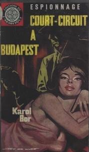 Karol Bor - Court-circuit à Budapest.