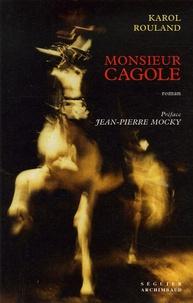 Karol Rouland - Monsieur Cagole.