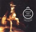 Karol Rouland - O cirque par amour.
