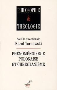 Karol Tarnowski - Phénoménologie polonaise et christianisme.
