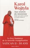 Karol Wojtyla - Aux sources du renouveau - Etude sur la mise en oeuvre du concile Vatican II.