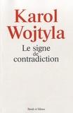 Karol Wojtyla - Le signe de contradiction.