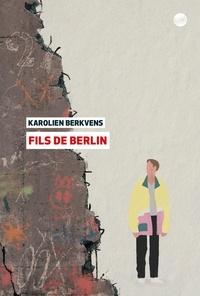Karolien Berkvens - Fils de Berlin.