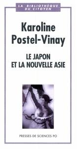 Karoline Postel-Vinay - Le Japon et la nouvelle Asie.
