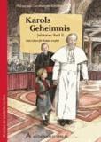Karols Geheimnis - Johannes Paul II.. Sein Leben für Kinder erzählt.