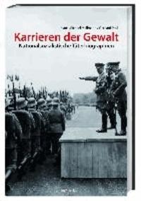 Karrieren der Gewalt - Nationalsozialistische Täterbiographien.