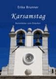 Karsamstag - Besinnliches zum Osterfest.