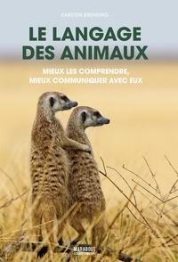 Karsten Brensing - Le langage des animaux - Mieux les comprendre, mieux communiquer avec eux.