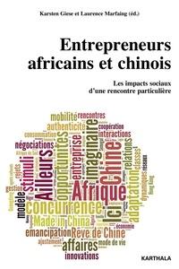 Karsten Giese et Laurence Marfaing - Entrepreneurs africains et chinois - Les impacts sociaux d'une rencontre particulière.