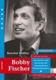 Karsten Müller - Bobby Fischer - Die Karriere und alle Partien des amerikanischen Weltmeisters.