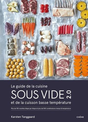 Le guide de la cuisine sous vide 2.0 et de la cuisson basse température. Plus de 150 recettes étape par étape et plus de 500 combinaisons temps/température testées et validé
