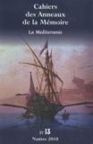 Sandrine Duval et Bernard Vincent - Cahiers des Anneaux de la Mémoire N° 13/2010 : La Méditerranée.