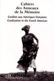 Jean-Marc Masseaut - Cahiers des Anneaux de la Mémoire N° 15/2014 : Créolités aux Amériques françaises.