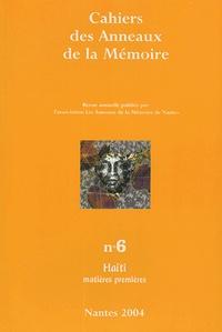 Vertus Saint-Louis et Florence Gauthier - Cahiers des Anneaux de la Mémoire N° 6/2004 : Haïti - Matières premières.
