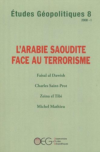 Faisal Dawish al - Etudes Géopolitiques N° 8 : L'Arabie saoudite face au terrorisme.