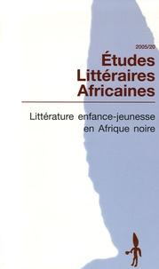 Jean Foucault - Etudes Littéraires Africaines N° 20/2005 : Littératures enfance-jeunesse en Afrique noire.