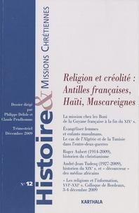Paul Coulon - Histoire & missions chrétiennes N° 12 : Religion et créolité : Antilles françaises, Haïti, Mascareignes.