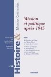 Caroline Sappia et Olivier Servais - Histoire & missions chrétiennes N° 14, Juin 2010 : Mission et politique après 1945.