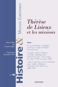 Claude Langlois - Histoire & missions chrétiennes N° 15, Septembre 201 : Thérèse de Lisieux et les missions.